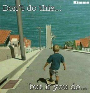 Don't do this.. Skateboard